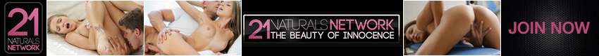 21 Naturals - 21 Naturals will give you the most beautiful girls enjoying romantic romps and sweet sex as they enjoy steamy sessions just for you.  A beautiful insight to the softer side of porn.