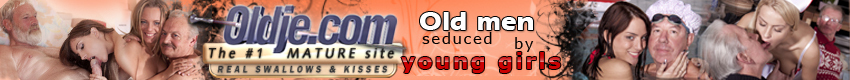 Oldje - Oldje is the place where hot teen babes take on old cock!! These horny teen babes make an old mans dream come true!  Watch these horny teen beauties suck and fuck these old cocks!