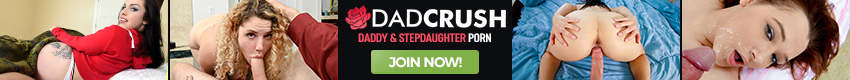 Dad Crush - When forming a sexual identity, a young girls quest for mature sexual experiences is the start of the DADCRUSH – Daughters doing whatever they can to compete for daddys everlasting love. These teen sluts will go above and beyond what it takes to show their fathers how much they adore them...